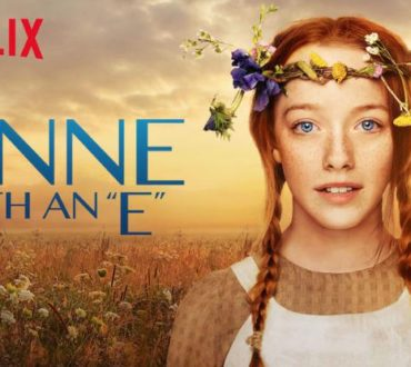 "Why You Should Watch Netflix's New Show ""Anne With an E"""