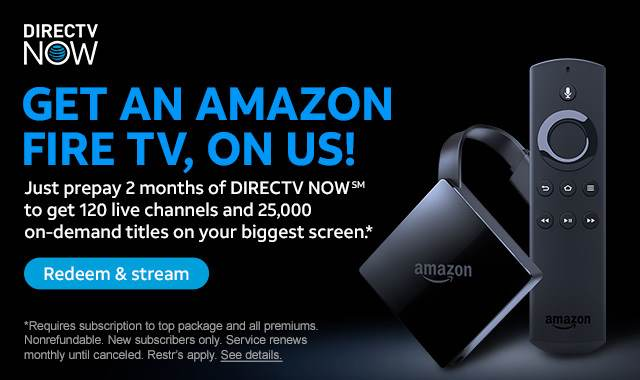 DIRECTV NOW - Get free amazon fire tv - promotional banner