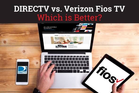 DIRECTV vs. Verizon Fios TV – Which Is Better?