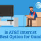 Is AT&T Internet The Best Option For Gaming?