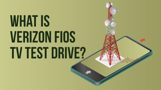 What Is Verizon Fios TV Test Drive?