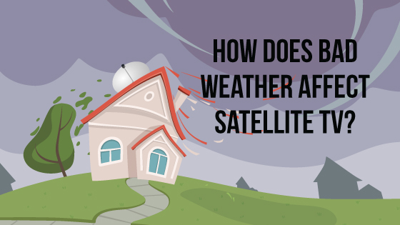 How Does Bad Weather Affect Satellite TV?