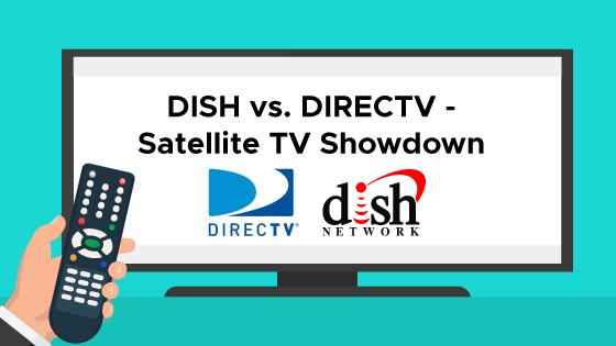 DISH vs. DIRECTV - Satellite TV Showdown