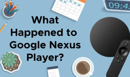 What Happened to Google Nexus Player