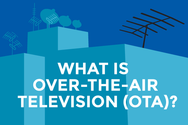 What is Over-The-Air Television (OTA)?
