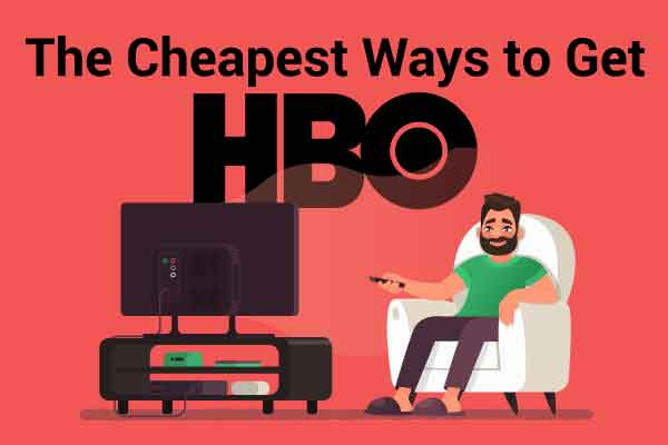 What Are The Cheapest Ways to Get HBO?