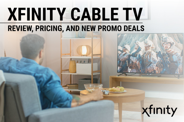 Xfinity Cable TV – Review, Pricing, and New Promo Deals